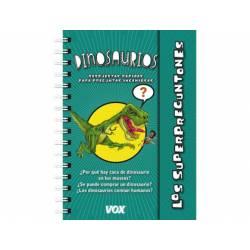 Libro Dinosaurios Los Superpreguntones Respuestas rápidas para preguntas ingeniosas Editorial VOX