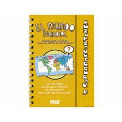 Libro El mundo mundial Los Superpreguntones Respuestas rápidas para preguntas ingeniosas Editorial VOX